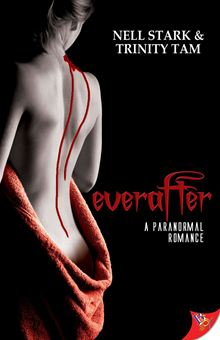 Cover of everafter by Nell Stark and Trinity Tam: shows a mostly nude white woman with blood dripping down her back from her shoulder