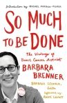 so much to be done barbara brenner